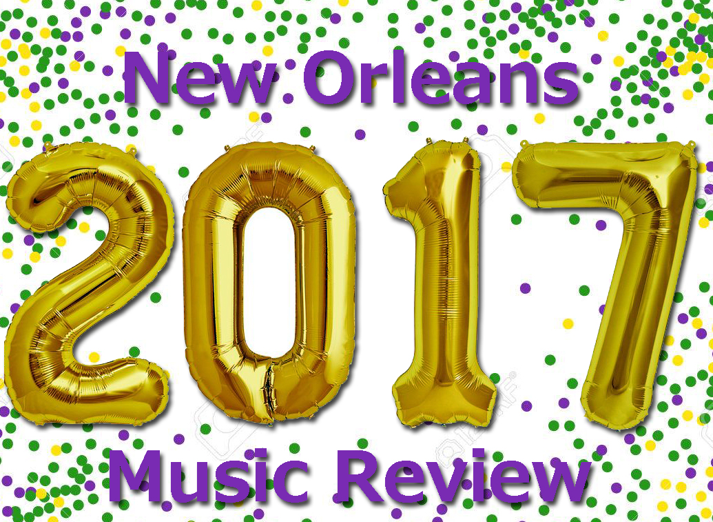 Your 2017 New Orleans Music Buying Guide, Part 2